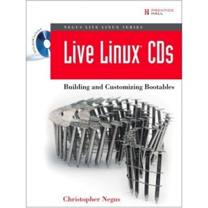 Live Linux: Building and Customizing Bootables (Negus Live Linux)