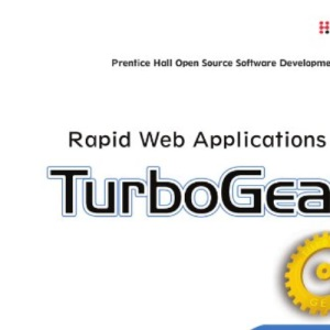 Rapid Web Applications with TurboGears: Using Python to Create Ajax-Powered Sites (Prentice Hall Open Source Software Development)