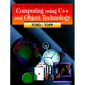 Introduction to Computing Using C++ and Object Technology