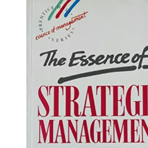 The Essence of Strategic Management (Prentice Hall Essence of Management Series)