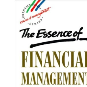 The Essence of Financial Management (Prentice Hall Essence of Management Series)