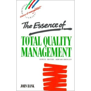 The Essence of Total Quality Management (Prentice Hall Essence of Management Series)