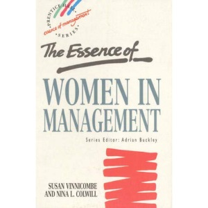 The Essence of Women in Management (Prentice Hall Essence of Management Series)