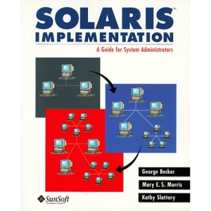 Solaris Implementation: A Guide for System Administrators