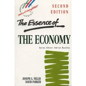 The Essence of the Economy (Prentice Hall Essence of Management Series)