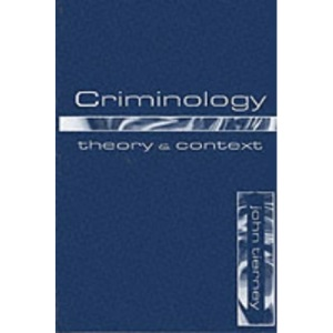 Criminology: Theory and Context