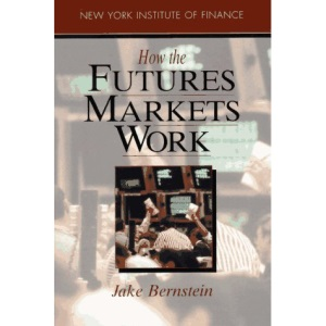How the Futures Markets Work (How Wall Street Works)