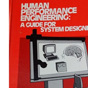 Human Performance Engineering: A Guide for Systems Designers