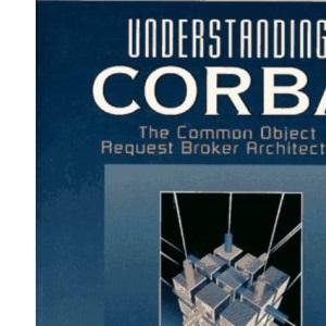 Understanding CORBA: The Common Object Request Broker