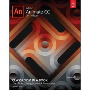 Adobe Animate CC Classroom in a Book (2017 Release) (Classroom in a Book (Adobe))