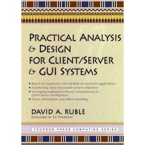 Practical Analysis and Design for Client/Server and GUI Systems (Yourdon Press)