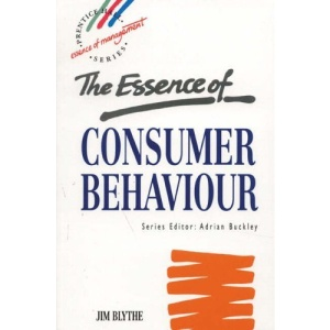 The Essence of Consumer Behaviour (Prentice Hall Essence of Management Series)