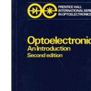 Optoelectronics: An Introduction (Prentice-Hall International Series in Optoelectronics)