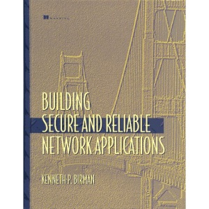 Building Secure and Reliable Network Applications