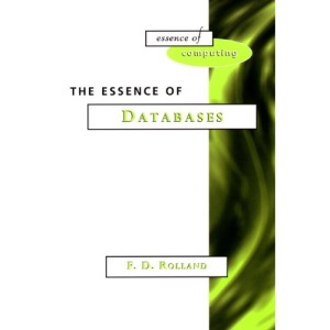 The Essence of Databases (Essence of computing)