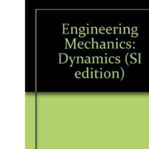 Engineering Mechanics: Dynamics (SI edition)