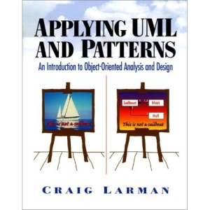 Applying UML and Patterns: An Approach to Object-oriented Analysis and Design