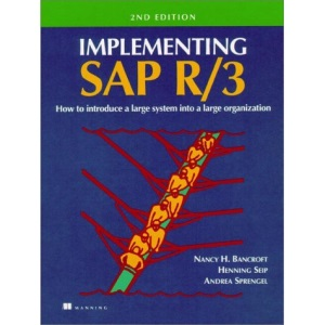 Implementing SAP R/3: How to Introduce a Large System into a Large Organization