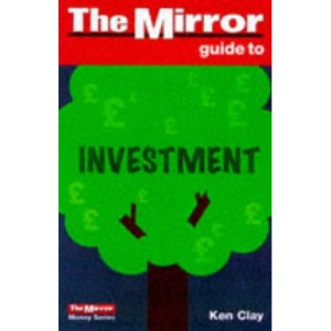 The Mirror Guide to Investment (The Mirror money guides)