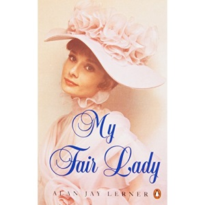 My Fair Lady: A musical play in two acts