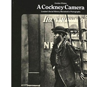 A Cockney Camera: London's Social History Recorded in Photographs