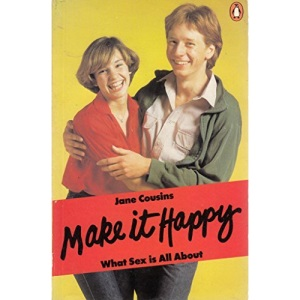Make it Happy: What Sex is All About