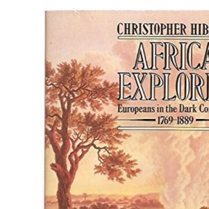 Africa Explored: Europeans in the Dark Continent, 1769-1889