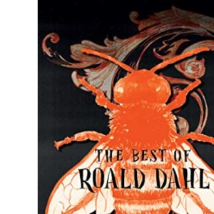 The Best of Roald Dahl: Perfect bedtimes stories for those who relish sleepless nights