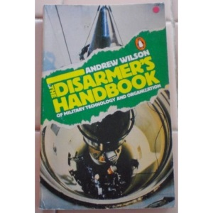 The Disarmer's Handbook of Military Technology and Organization