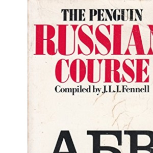 The Penguin Russian Course: A Complete Course For Beginners