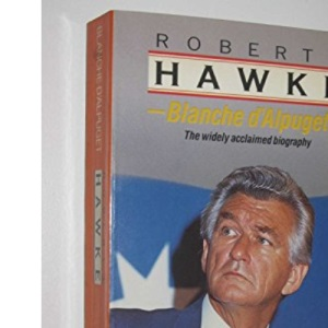 Robert J.Hawke: A Biography