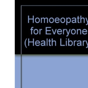 Homeopathy For Everyone (Health Library)