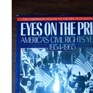 Eyes on the Prize: America's Civil Rights Years 1954-1965 (African American History (Penguin))