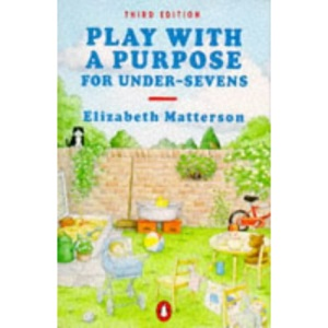 Play with a Purpose for Under-sevens (Penguin health books)