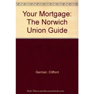 Your Mortgage: The Norwich Union Guide