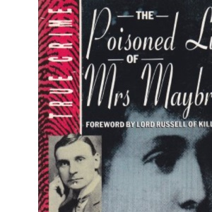 The Poisoned Life of Mrs.Maybrick (True Crime)