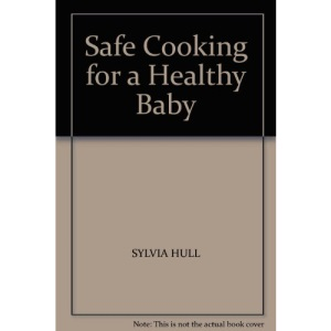 Safe Cooking for a Healthy Baby (Penguin health care & fitness)