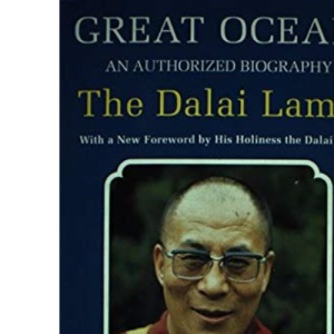 Great Ocean: An Authorized Biography of the Buddhist Monk Tenzin Gyatso His Holiness the Fourteenth Dalai Lama