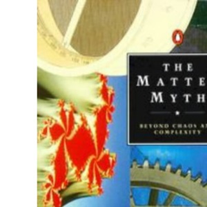 The Matter Myth: Towards Twenty First Century Science (Penguin Press Science)