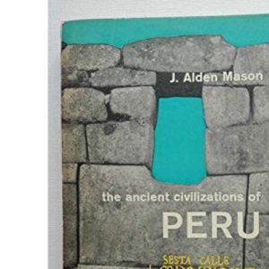 The Ancient Civilizations of Peru (Penguin archaeology)