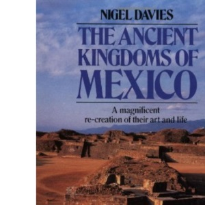 The Ancient Kingdoms of Mexico (Penguin history)