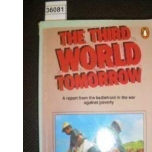 The Third World Tomorrow: A Report from the Battlefront in the War Against Poverty (Penguin politics)