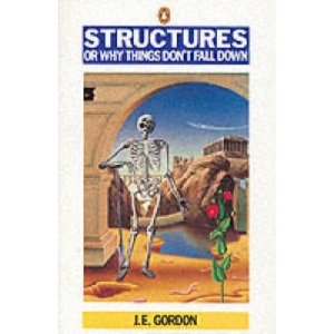 Structures: Or Why Things Don't Fall Down (Penguin Science)