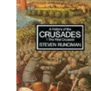 A History of the Crusades: Volume 1 - The First Crusade and the Foundation of the Kingdom of Jerusalem (Penguin History): The First Crusade and the Foundation of the Kingdom of Jerusalem v. 1