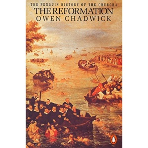 The Penguin History of the Church: The Reformation: Reformation v. 3 (Penguin History of the Church, 3)