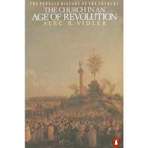 The Penguin History of the Church: The Church in an Age of Revolution: The Church in an Age of Revolution v. 5
