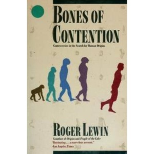 Bones of Contention: Controversies in the Search for Human Origins (Penguin science)