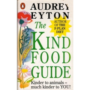 The Kind Food Guide (Penguin health care & fitness)