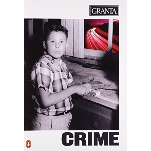 Crime (Granta: The Magazine of New Writing)