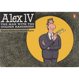 Alex Iv: The Man with the Golden Handshake